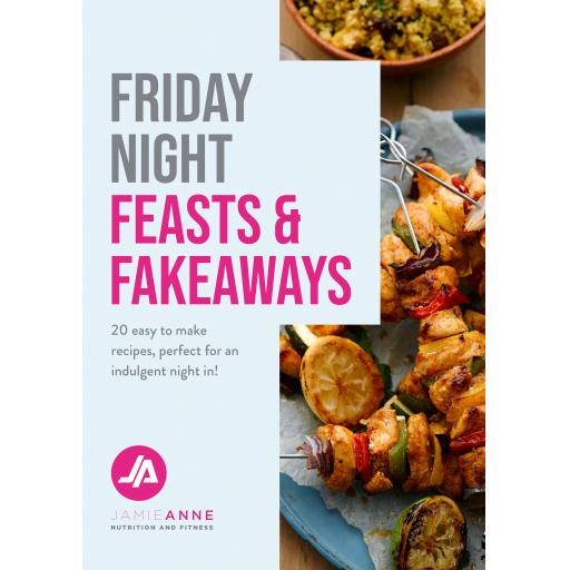 Friday Night Feasts and Fakeaways by Jamie Anne